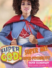 VBS 2017 Super God! - Super Me! Super-Possibility! - Older Elementary Bible Leader (Grades 4-6)