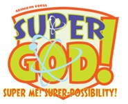 VBS 2017 Super God! - Super Me! Super-Possibility! - Outreach/Follow Up  -