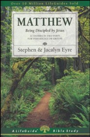Matthew: Being Discipled by Jesus-Revised, LifeGuide Scripture Studies