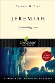 Jeremiah: Demanding Love,  LifeGuide Scripture Bible Studies