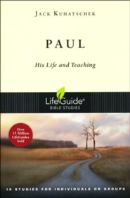 Paul: His Life and Teaching, LifeGuide Character Bible Study