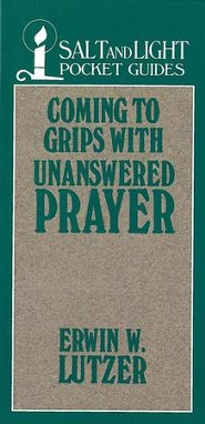 Coming to Grips with Unanswered Prayer / Digital original - eBook