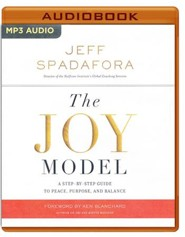 The Joy Model: A Step-by-Step Guide to a Life of Peace, Purpose, and Balance - unabridged audio book on MP3-CD  -     By: Jeff Spadafora