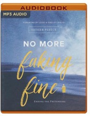No More Faking Fine: Ending the Pretending - unabridged audio book on MP3-CD