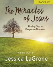The Miracles of Jesus: Finding God in Desperate Moments - Leader Kit