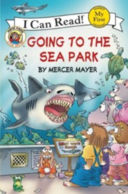 Little Critter: Going to the Sea Park  -     By: Mercer Mayer     Illustrated By: Mercer Mayer