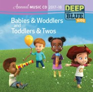 Deep Blue: Babies & Woddlers/Toddlers & 2s Annual Music CD, Fall 2017 - Summer 2018