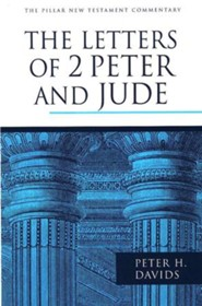 The Letters of 2 Peter and Jude: Pillar New Testament Commentary [PNTC]