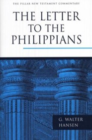 The Letter to the Philippians: Pillar New Testament Commentary [PNTC]
