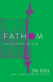 Fathom: A Deep Dive into the Story of God - The Bible, Student Journal