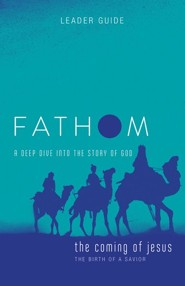 Fathom: The Coming of Jesus, Leader Guide