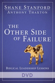 The Other Side of Failure: DVD: Biblical Leadership Lessons