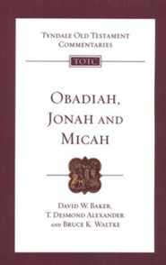 Obadiah, Jonah, Micah: Tyndale Old Testament Commentary [TOTC]