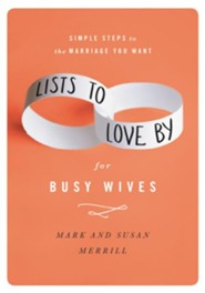 Lists to Love By for Busy Wives: Making Marriage Happier, Healthier, and More Fun - eBook  -     By: Mark Merrill, Susan Merrill