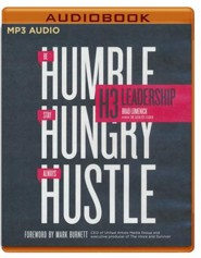 H3 Leadership: Be Humble. Stay Hungry. Always Hustle. - unabridged audio book on MP3-CD