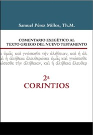 Comentario Exeg&#233tico al texto griego del NT: 2 Corintios (Exegetical Commentary on the N.T. Greek Text: 2 Corinthians)