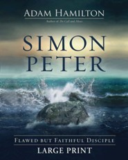 Simon Peter: Flawed but Faithful Disciple [Large Print]