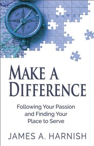 Make a Difference: Following Your Passion and Finding Your Place to Serve