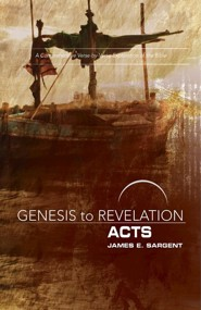 Genesis to Revelation: A Comprehensive Verse-by-Verse Exploration of the Bible - Acts, Participant Book
