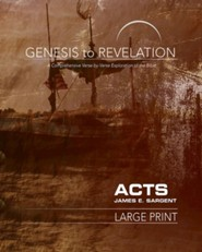 Genesis to Revelation: A Comprehensive Verse-by-Verse Exploration of the Bible - Acts, Student Book [Large Print]
