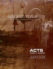 Genesis to Revelation: A Comprehensive Verse-by-Verse Exploration of the Bible - Acts, Leader Guide