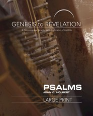 Genesis to Revelation: A Comprehensive Verse-by-Verse Exploration of the Bible - Psalms, Participant Book [Large Print]