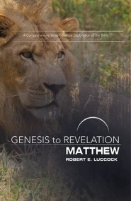 Genesis to Revelation: A Comprehensive Verse-by-Verse Exploration of the Bible - Matthew, Participant Book