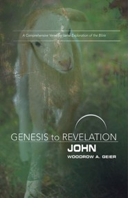 Genesis to Revelation: A Comprehensive Verse-by-Verse Exploration of the Bible - John, Participant Book