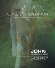 Genesis to Revelation: A Comprehensive Verse-by-Verse Exploration of the Bible - John, Participant Book [Large Print]