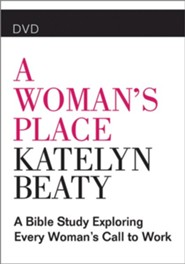 A Woman's Place: A Bible Study Exploring Every Woman's Call to Work, DVD