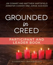 Grounded in Creed, Participant and Leader Book