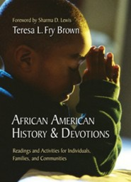 African American History and Devotions: Readings and Activities for Individuals, Families, and Communities
