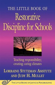 The Little Book of Restorative Discipline for Schools  -     By: Lorraine Stutzman Amstutz