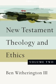 New Testament Theology and Ethics: Volume 2