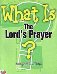 What Is the Lord's Prayer?: Learning About the Lord's Prayer (Pkg of 5)