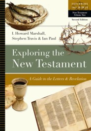 Exploring the New Testament: A Guide to the Letters & Revelation / Revised
