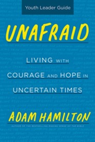 Unafraid: Living with Courage and Hope, Youth Leader Guide