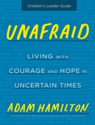 Unafraid: Living with Courage and Hope, Children's Leader Guide