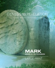Genesis to Revelation: A Comprehensive Verse-By-Verse Exploration of the Bible - Mark, Participant Large Print Book