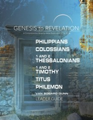 Genesis to Revelation: A Comprehensive Verse-by-Verse Exploration of the Bible - Philippians, Colossians, 1-2 Thessalonians, 1-2 Timothy, Titus, Philemon, Leader Guide