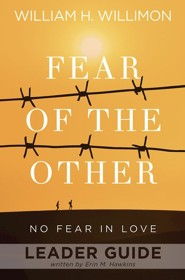 Fear of the Other: No Fear in Love - Leader Guide