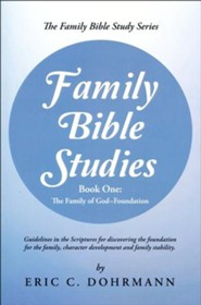 Family Bible Studies: Part One: The Family of God-Foundation