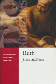 Ruth: Two Horizons Old Testament Commentary [THOTC]