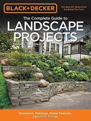 Black & Decker Complete Guide to Landscape Projects, 2nd Edition