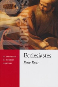 Ecclesiastes: Two Horizons Old Testament Commentary [THOTC]