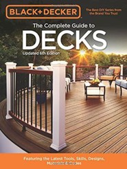 Black & Decker Complete Guide to Decks, 6th Edition