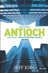 Building Antioch: Your Role in a Transformational Church, Member Book