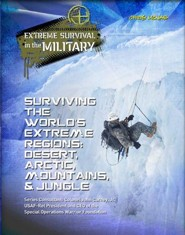 Surviving the World's Extreme Regions: Desert, Arctic, Mountains, & Jungle - eBook