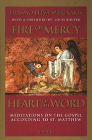 Fire of Mercy, Heart of the Word: Meditations on the  Gospel of St. Matthew