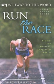 Run the Race: Studies from Hebrews, Chapter 11 and 12,  Pathway to the Word Studies